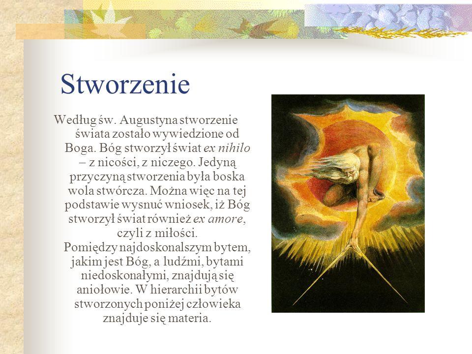 Stworzenie Według św. Augustyna stworzenie świata zostało wywiedzione od Boga.