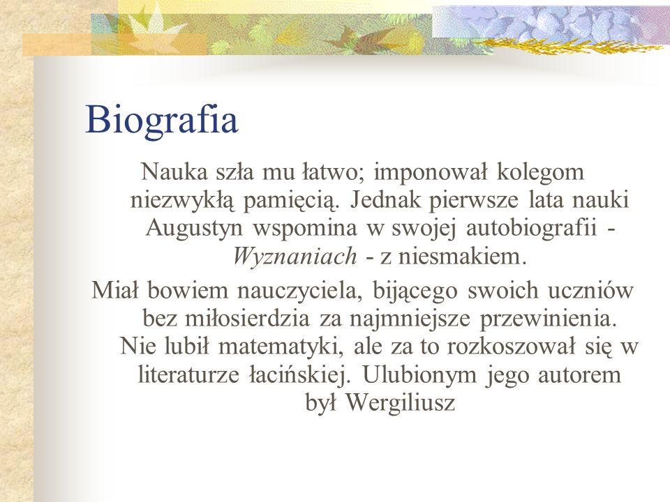 Biografia Jako młodzieniec żył Augustyn swobodnie.