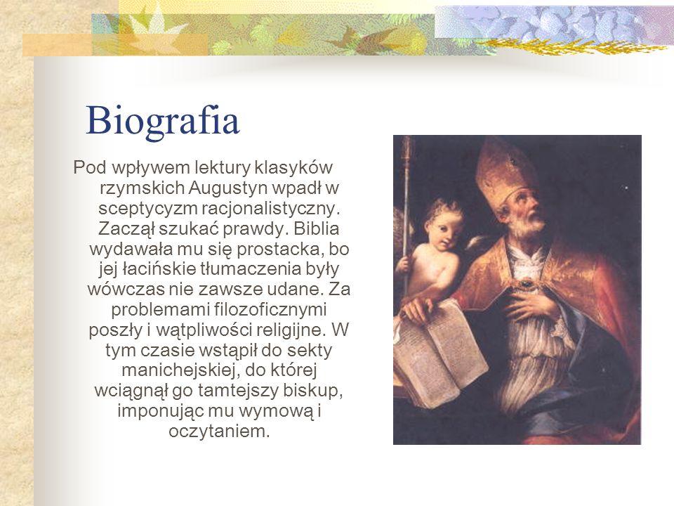 Biografia Pod wpływem lektury klasyków rzymskich Augustyn wpadł w sceptycyzm racjonalistyczny.