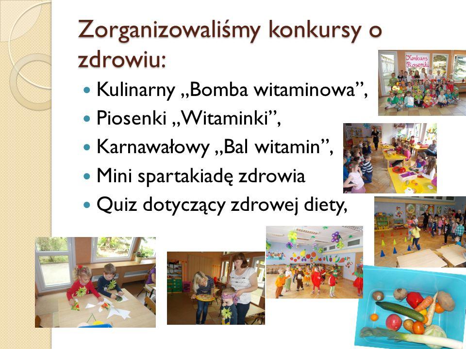 """Zorganizowaliśmy konkursy o zdrowiu: Kulinarny """"Bomba witaminowa"""", Piosenki """"Witaminki"""", Karnawałowy """"Bal witamin"""", Mini spartakiadę zdrowia Quiz doty"""