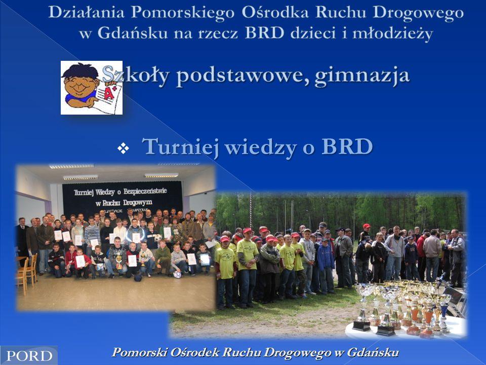 Pomorski Ośrodek Ruchu Drogowego w Gdańsku Turniej wiedzy o BRD  Turniej wiedzy o BRD