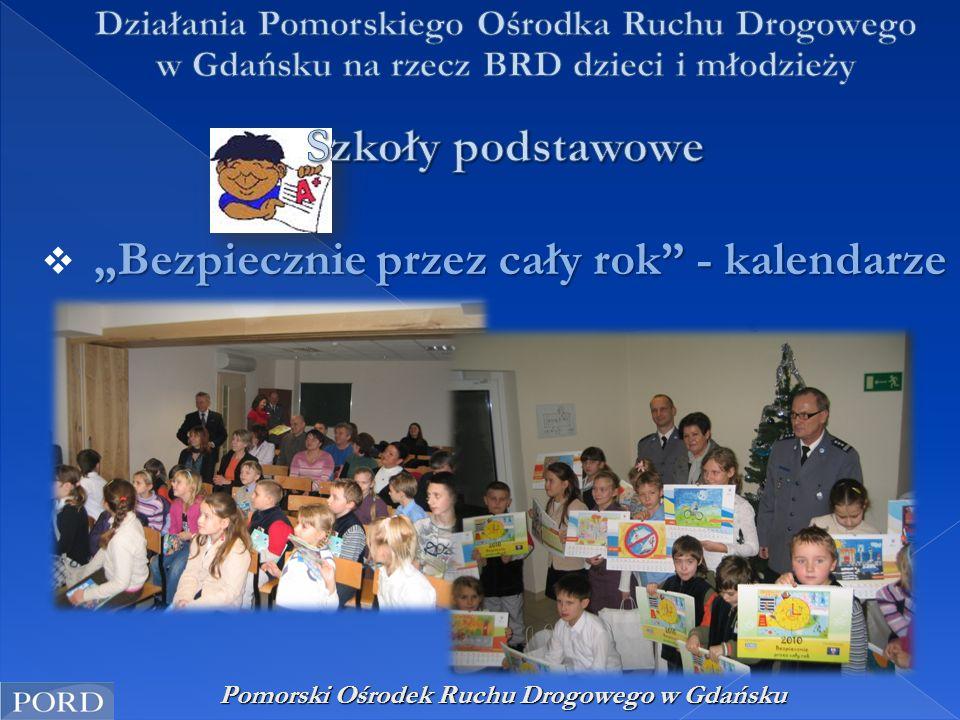 """Pomorski Ośrodek Ruchu Drogowego w Gdańsku """"Bezpiecznie przez cały rok"""" - kalendarze  """"Bezpiecznie przez cały rok"""" - kalendarze"""