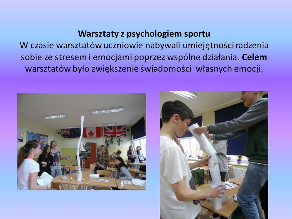 Warsztaty z psychologiem sportu W czasie warsztatów uczniowie nabywali umiejętności radzenia sobie ze stresem i emocjami poprzez wspólne działania. Ce