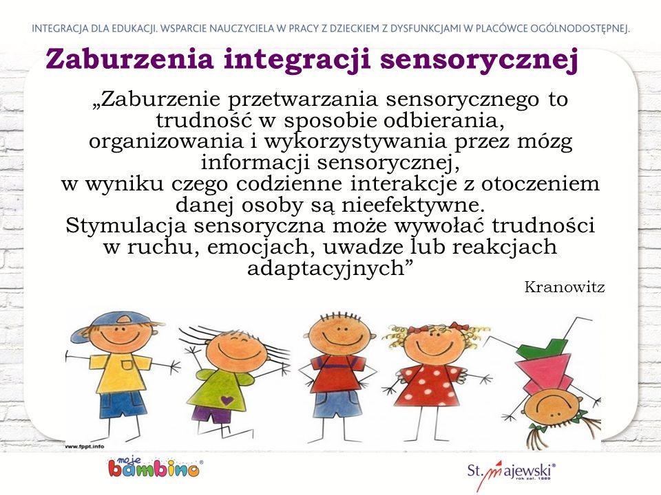 """""""Zaburzenie przetwarzania sensorycznego to trudność w sposobie odbierania, organizowania i wykorzystywania przez mózg informacji sensorycznej, w wyniku czego codzienne interakcje z otoczeniem danej osoby są nieefektywne."""