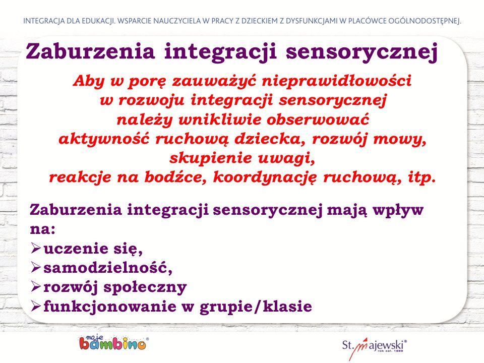 Aby w porę zauważyć nieprawidłowości w rozwoju integracji sensorycznej należy wnikliwie obserwować aktywność ruchową dziecka, rozwój mowy, skupienie uwagi, reakcje na bodźce, koordynację ruchową, itp.