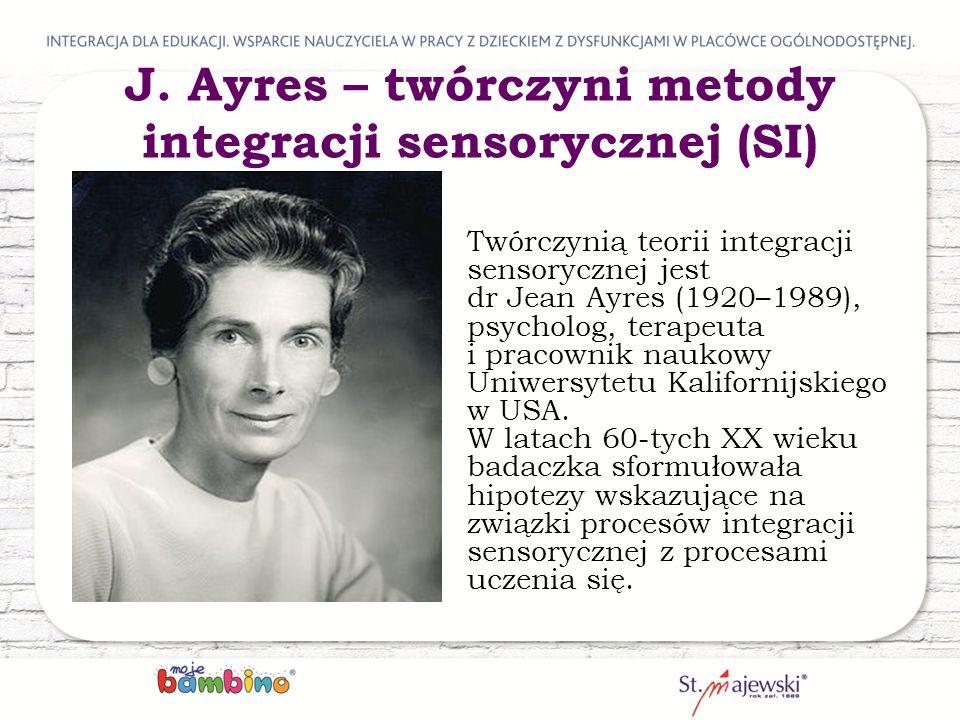 Twórczynią teorii integracji sensorycznej jest dr Jean Ayres (1920–1989), psycholog, terapeuta i pracownik naukowy Uniwersytetu Kalifornijskiego w USA.
