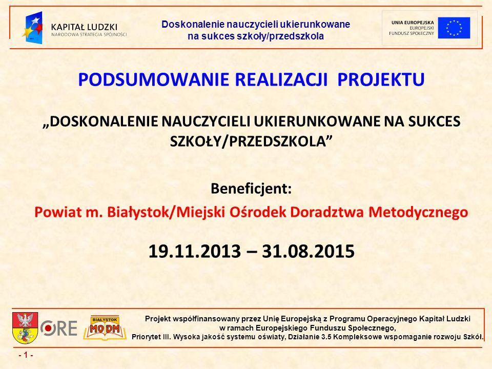 - 12 - Projekt współfinansowany przez Unię Europejską z Programu Operacyjnego Kapitał Ludzki w ramach Europejskiego Funduszu Społecznego, Priorytet III.
