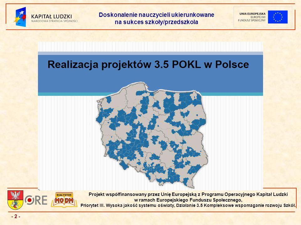 - 23 - Projekt współfinansowany przez Unię Europejską z Programu Operacyjnego Kapitał Ludzki w ramach Europejskiego Funduszu Społecznego, Priorytet III.