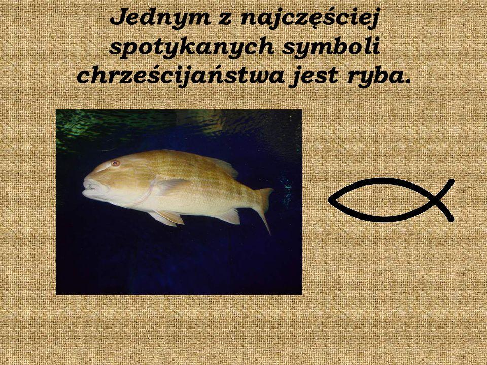 Jednym z najczęściej spotykanych symboli chrześcijaństwa jest ryba.