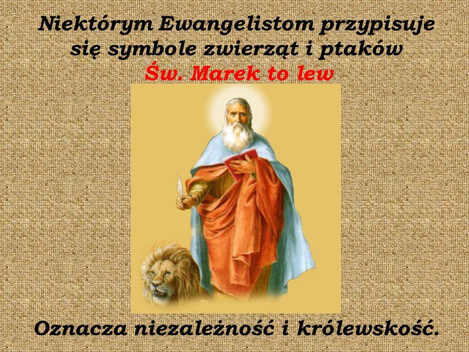 Niektórym Ewangelistom przypisuje się symbole zwierząt i ptaków Św.