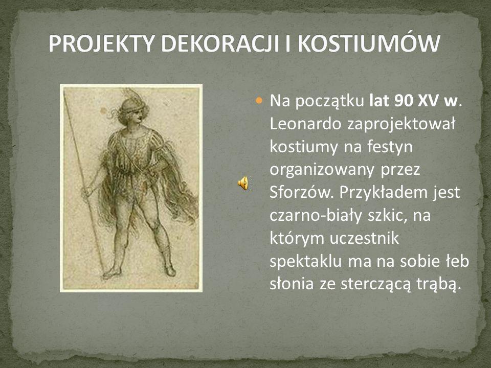Na początku lat 90 XV w. Leonardo zaprojektował kostiumy na festyn organizowany przez Sforzów.