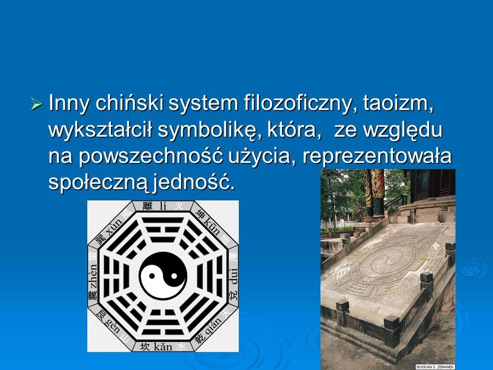  Inny chiński system filozoficzny, taoizm, wykształcił symbolikę, która, ze względu na powszechność użycia, reprezentowała społeczną jedność.