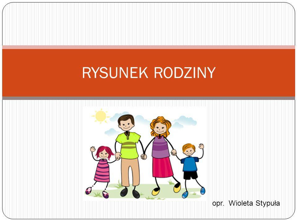 RYSUNEK RODZINY opr. Wioleta Stypuła