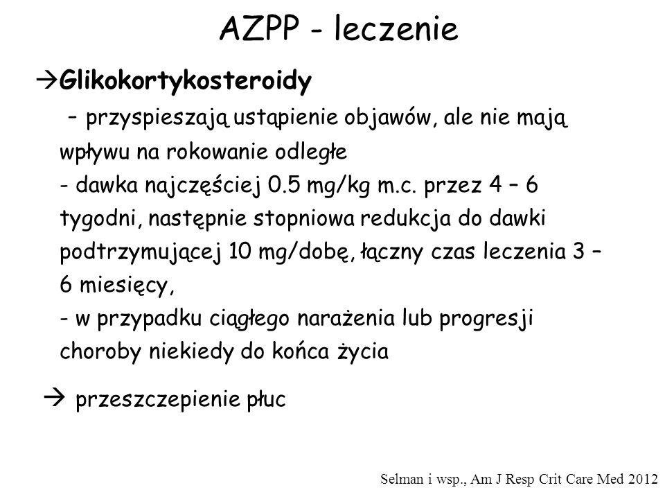 AZPP - leczenie  Glikokortykosteroidy - przyspieszają ustąpienie objawów, ale nie mają wpływu na rokowanie odległe - dawka najczęściej 0.5 mg/kg m.c.