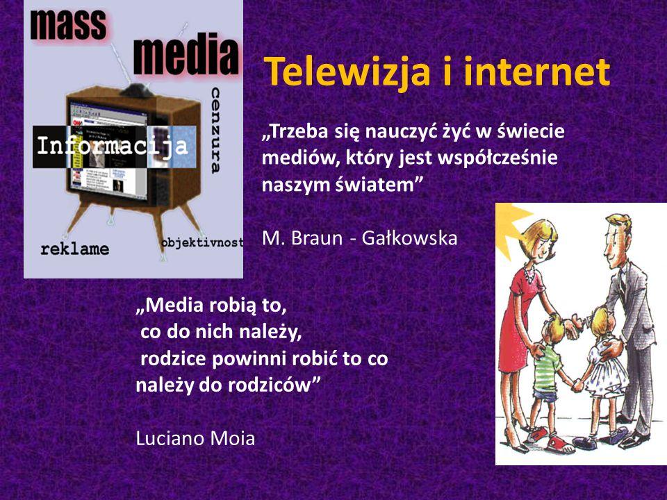 """Telewizja i internet """"Trzeba się nauczyć żyć w świecie mediów, który jest współcześnie naszym światem M."""