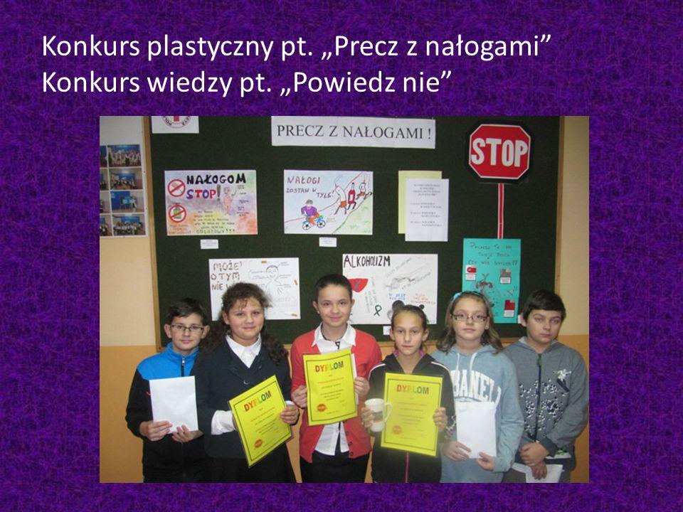 """Konkurs plastyczny pt. """"Precz z nałogami Konkurs wiedzy pt. """"Powiedz nie"""