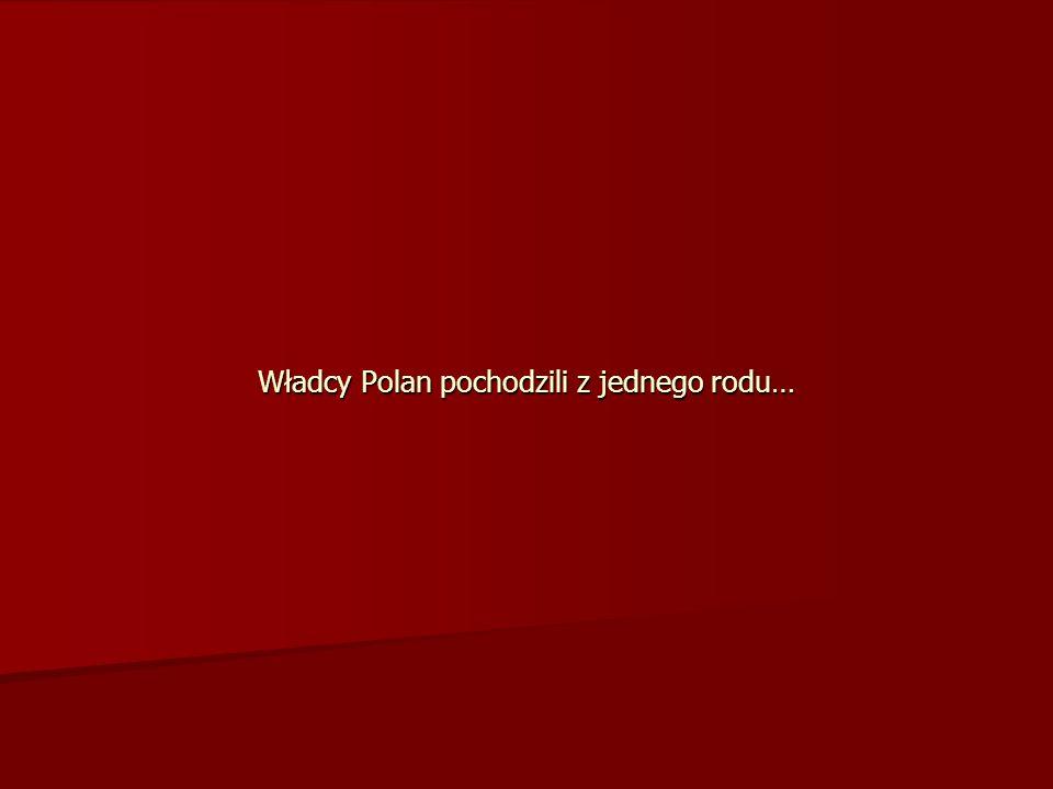 Władcy Polan pochodzili z jednego rodu…