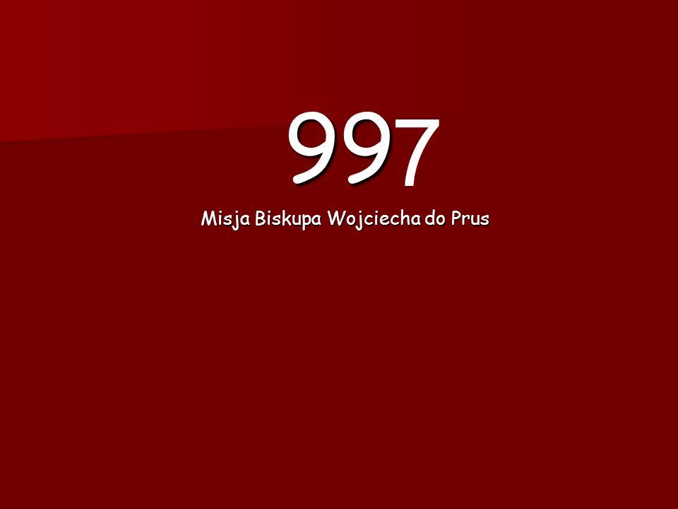 99999999 Misja Biskupa Wojciecha do Prus Misja Biskupa Wojciecha do Prus 7