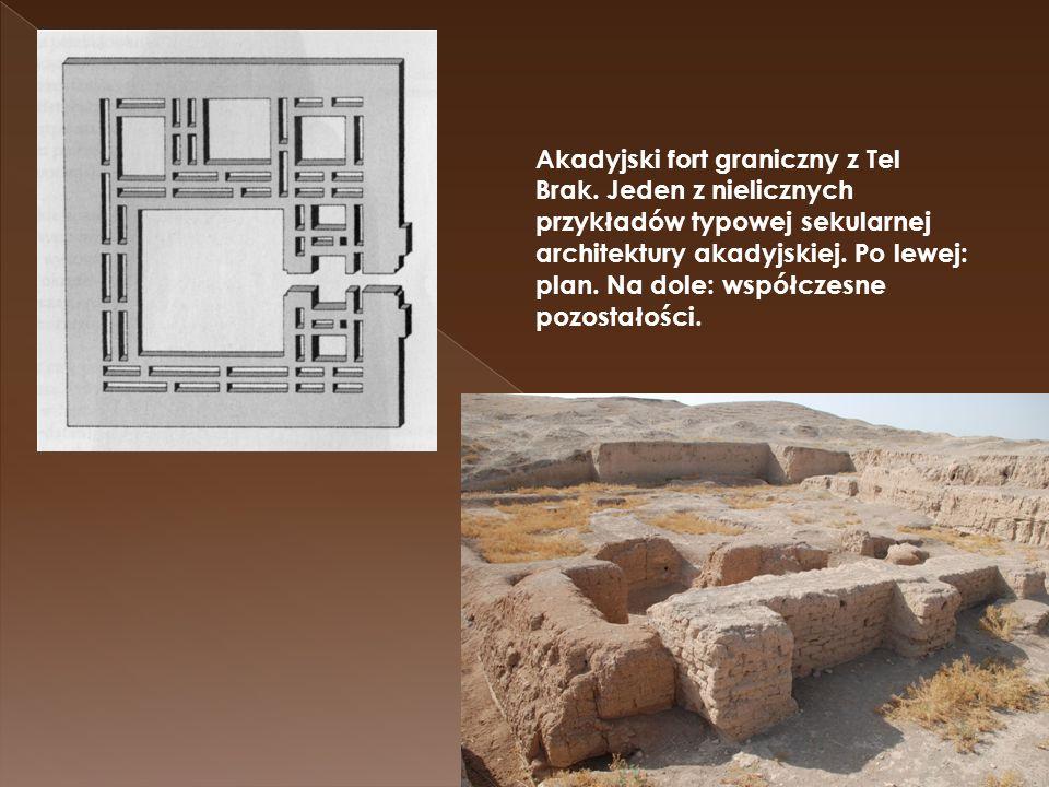 Akadyjski fort graniczny z Tel Brak. Jeden z nielicznych przykładów typowej sekularnej architektury akadyjskiej. Po lewej: plan. Na dole: współczesne