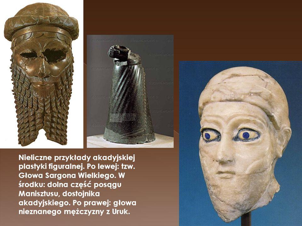 Nieliczne przykłady akadyjskiej plastyki figuralnej. Po lewej: tzw. Głowa Sargona Wielkiego. W środku: dolna część posągu Manisztusu, dostojnika akady