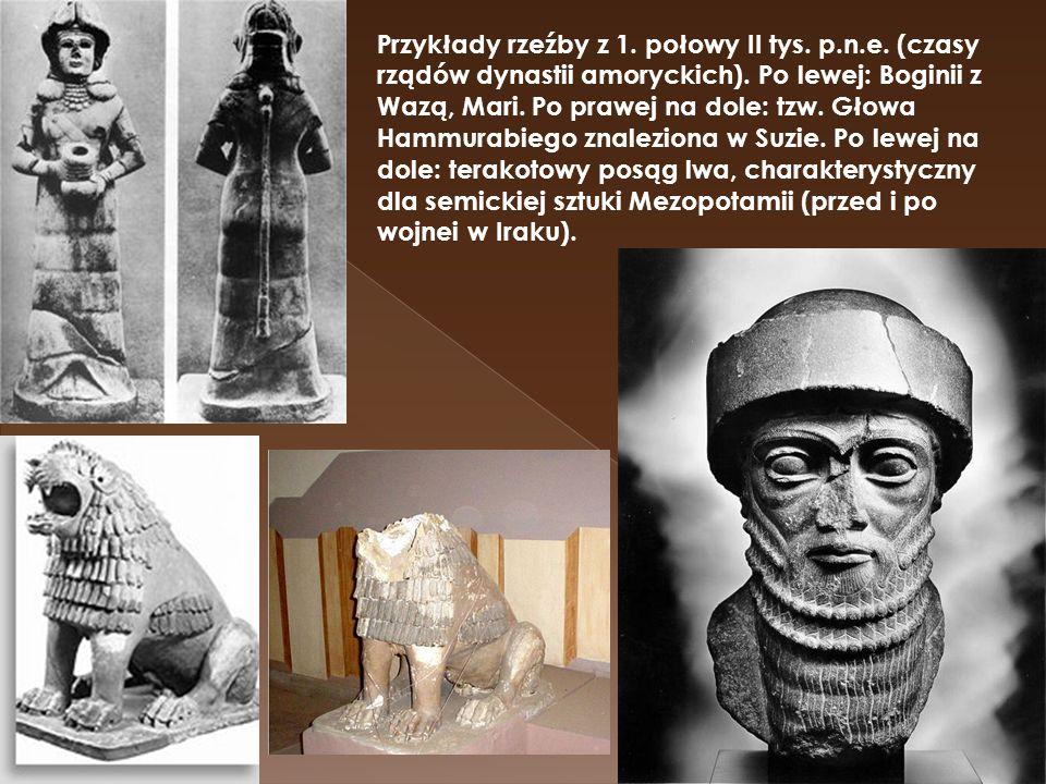 Przykłady rzeźby z 1. połowy II tys. p.n.e. (czasy rządów dynastii amoryckich). Po lewej: Boginii z Wazą, Mari. Po prawej na dole: tzw. Głowa Hammurab