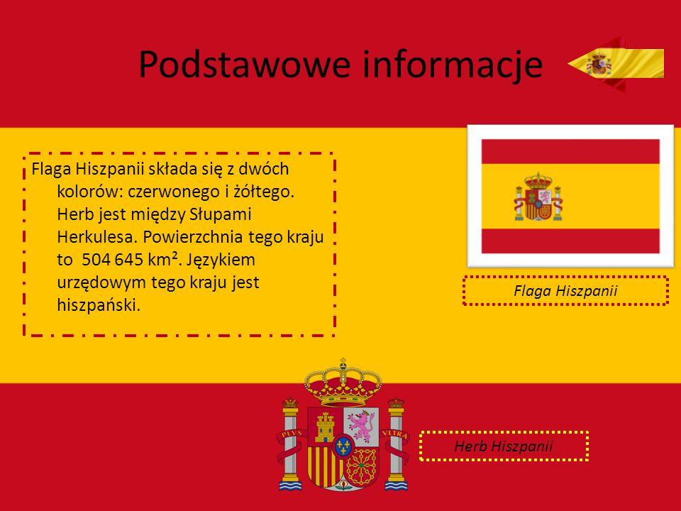 Podstawowe informacje Flaga Hiszpanii składa się z dwóch kolorów: czerwonego i żółtego. Herb jest między Słupami Herkulesa. Powierzchnia tego kraju to
