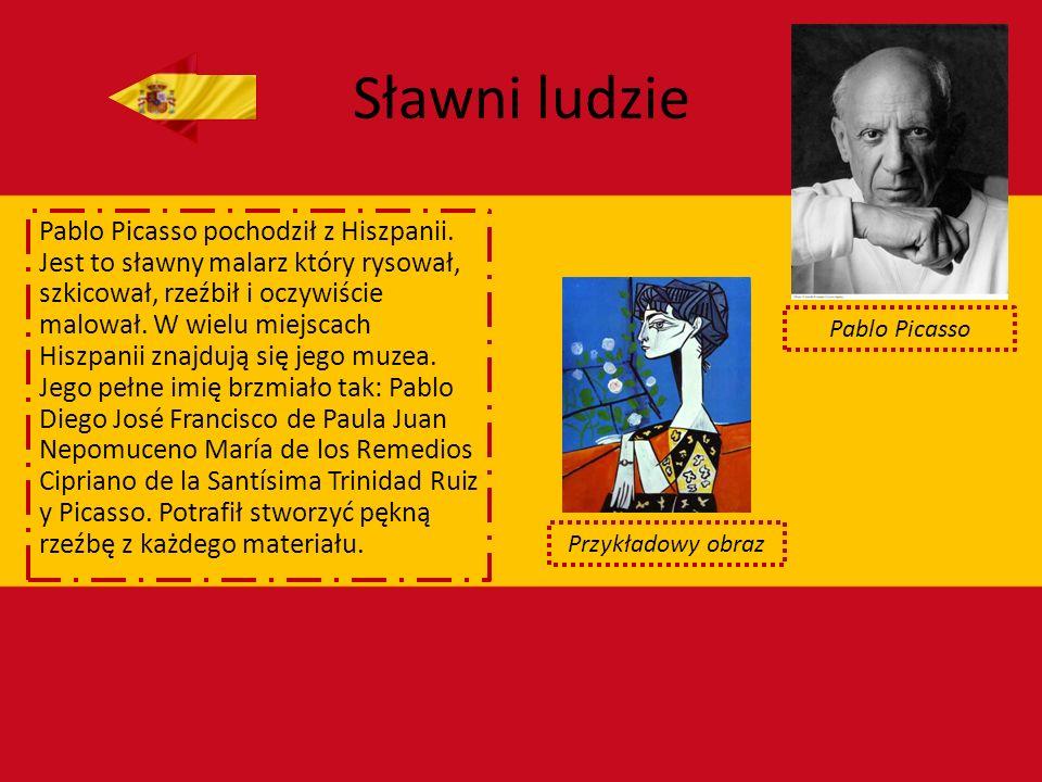 Sławni ludzie Pablo Picasso pochodził z Hiszpanii. Jest to sławny malarz który rysował, szkicował, rzeźbił i oczywiście malował. W wielu miejscach His