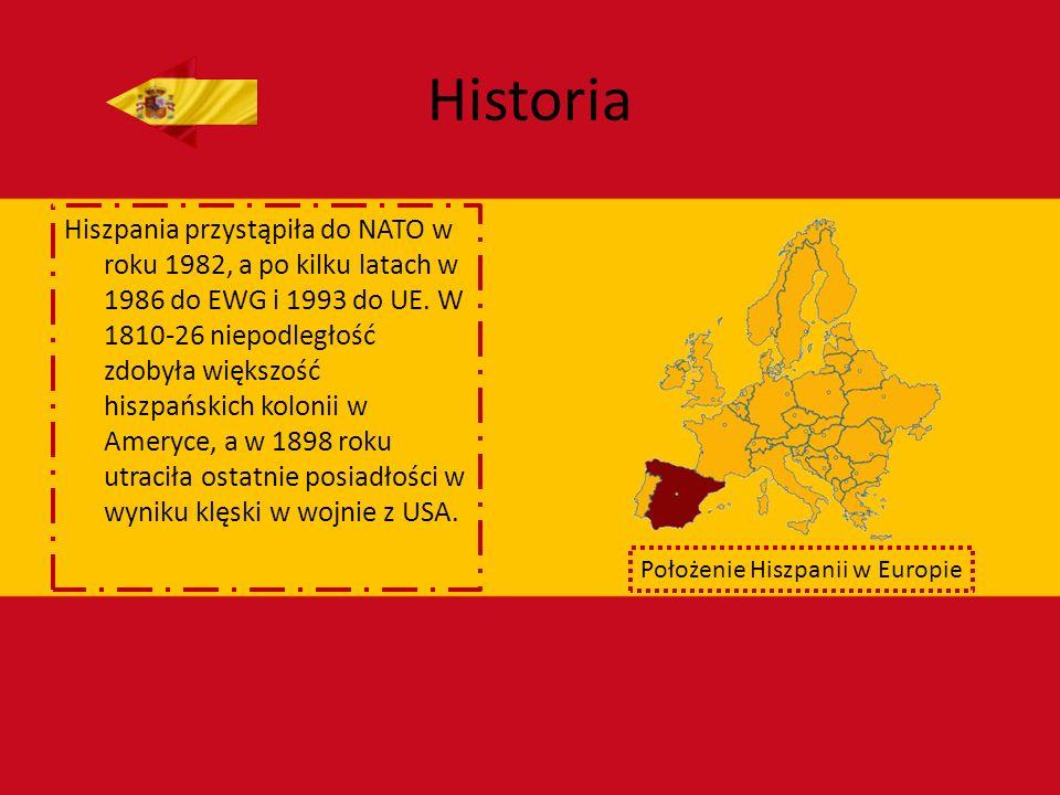 Historia Hiszpania przystąpiła do NATO w roku 1982, a po kilku latach w 1986 do EWG i 1993 do UE. W 1810-26 niepodległość zdobyła większość hiszpański