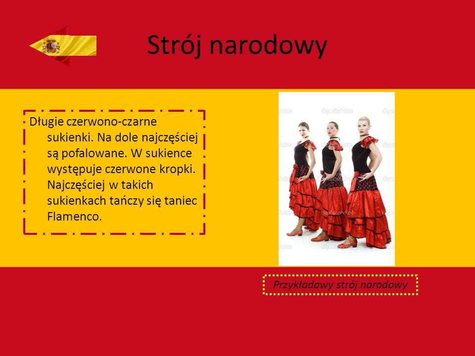 Strój narodowy Długie czerwono-czarne sukienki. Na dole najczęściej są pofalowane. W sukience występuje czerwone kropki. Najczęściej w takich sukienka