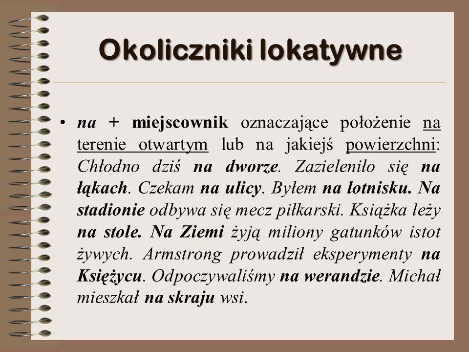 Okoliczniki lokatywne Mieszkam na wsi (akcentowane jak pojedyncze słowo: na wsi; por.