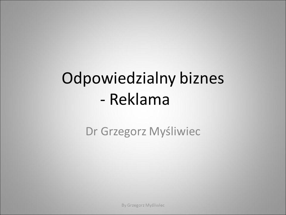 Odpowiedzialny biznes - Reklama Dr Grzegorz Myśliwiec By Grzegorz Myśliwiec