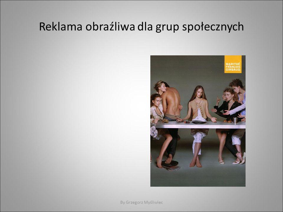 Reklama obraźliwa dla grup społecznych By Grzegorz Myśliwiec