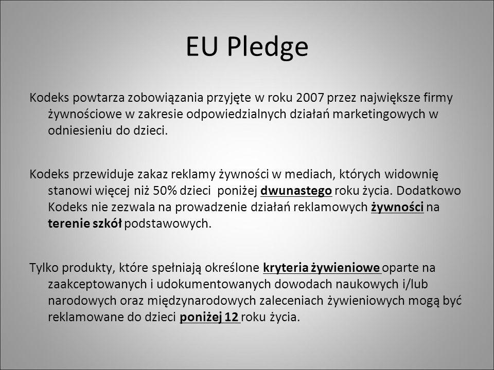 EU Pledge Kodeks powtarza zobowiązania przyjęte w roku 2007 przez największe firmy żywnościowe w zakresie odpowiedzialnych działań marketingowych w odniesieniu do dzieci.