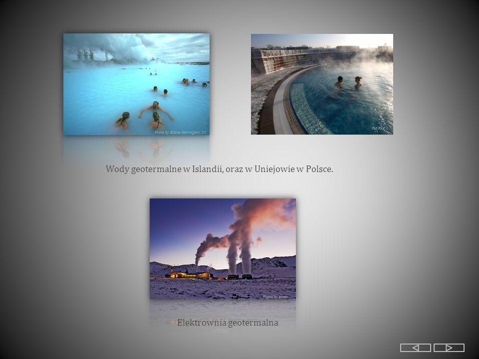 Wody geotermalne w Islandii, oraz w Uniejowie w Polsce.