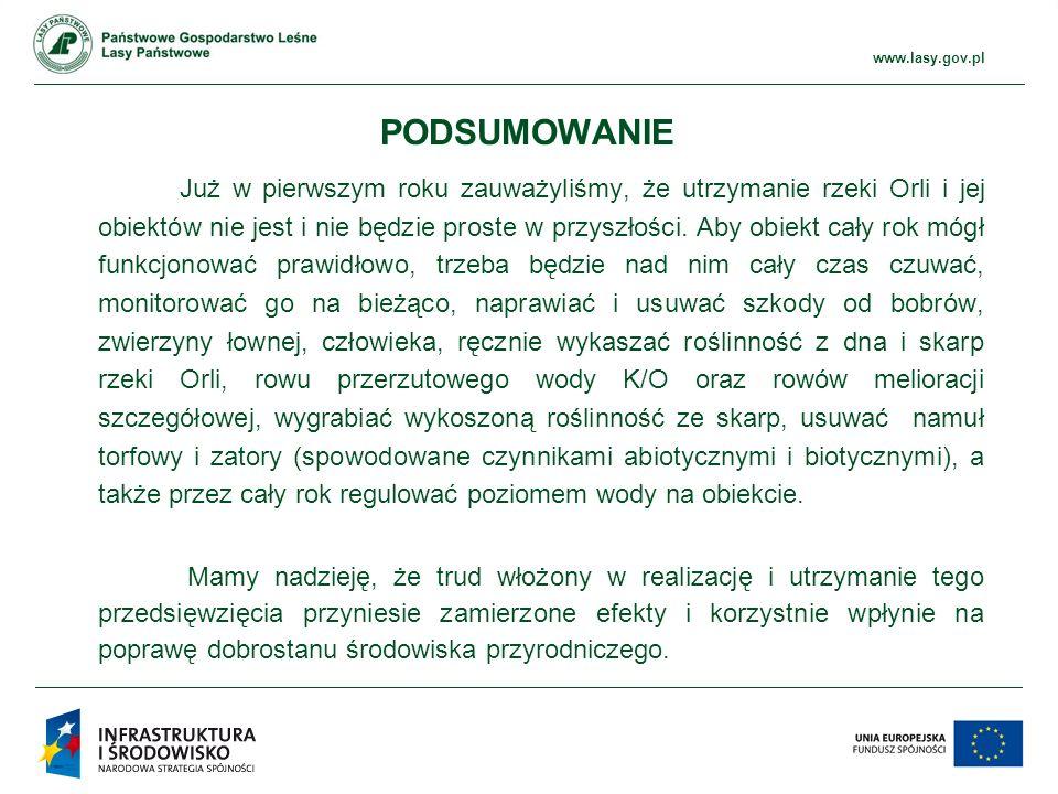 www.ckps.lasy.gov.pl www.lasy.gov.pl Już w pierwszym roku zauważyliśmy, że utrzymanie rzeki Orli i jej obiektów nie jest i nie będzie proste w przyszłości.