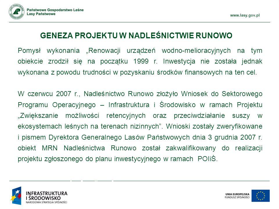 """www.ckps.lasy.gov.pl www.lasy.gov.pl GENEZA PROJEKTU W NADLEŚNICTWIE RUNOWO Pomysł wykonania """"Renowacji urządzeń wodno-melioracyjnych na tym obiekcie zrodził się na początku 1999 r."""