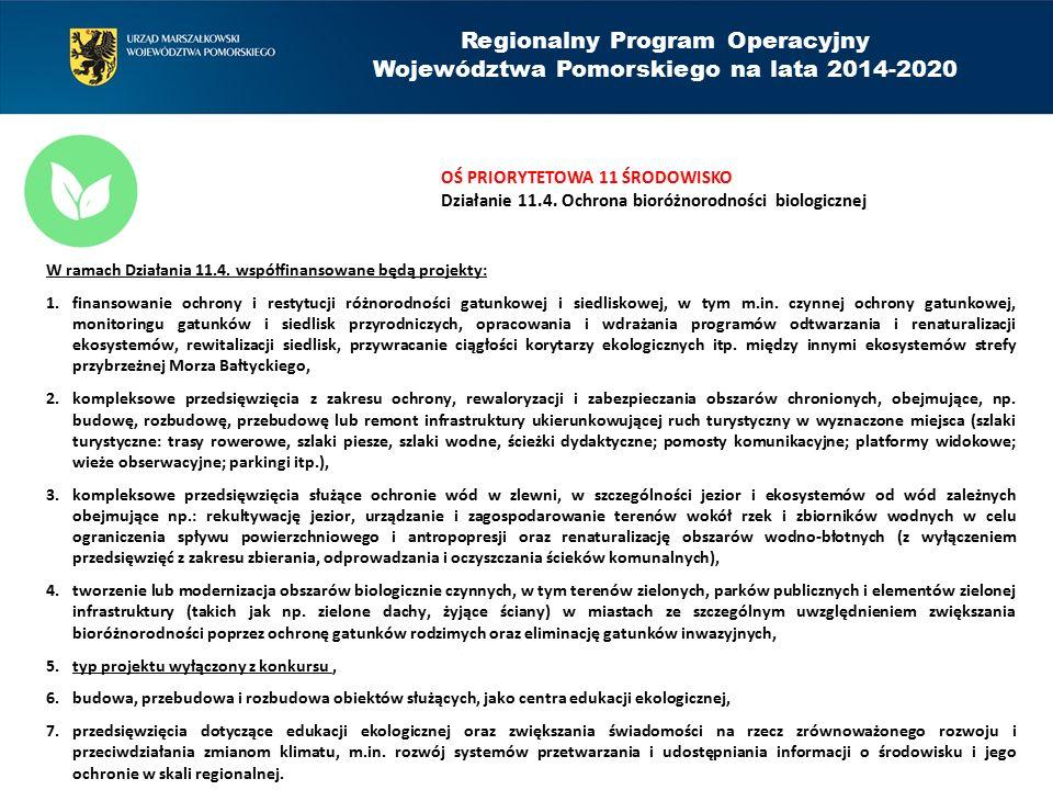 OŚ PRIORYTETOWA 11 ŚRODOWISKO Działanie 11.4. Ochrona bioróżnorodności biologicznej Regionalny Program Operacyjny Województwa Pomorskiego na lata 2014