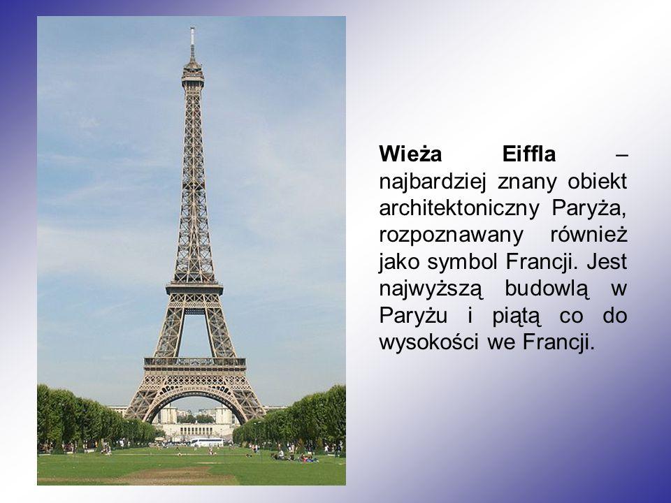 Wieża Eiffla – najbardziej znany obiekt architektoniczny Paryża, rozpoznawany również jako symbol Francji.
