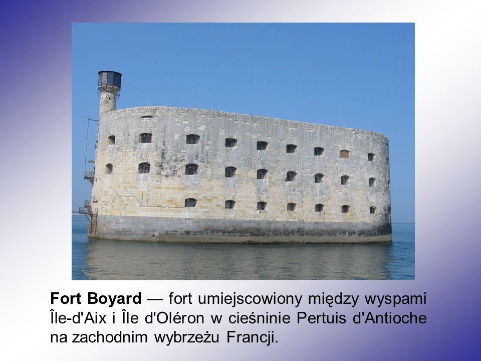 Fort Boyard — fort umiejscowiony między wyspami Île-d Aix i Île d Oléron w cieśninie Pertuis d Antioche na zachodnim wybrzeżu Francji.