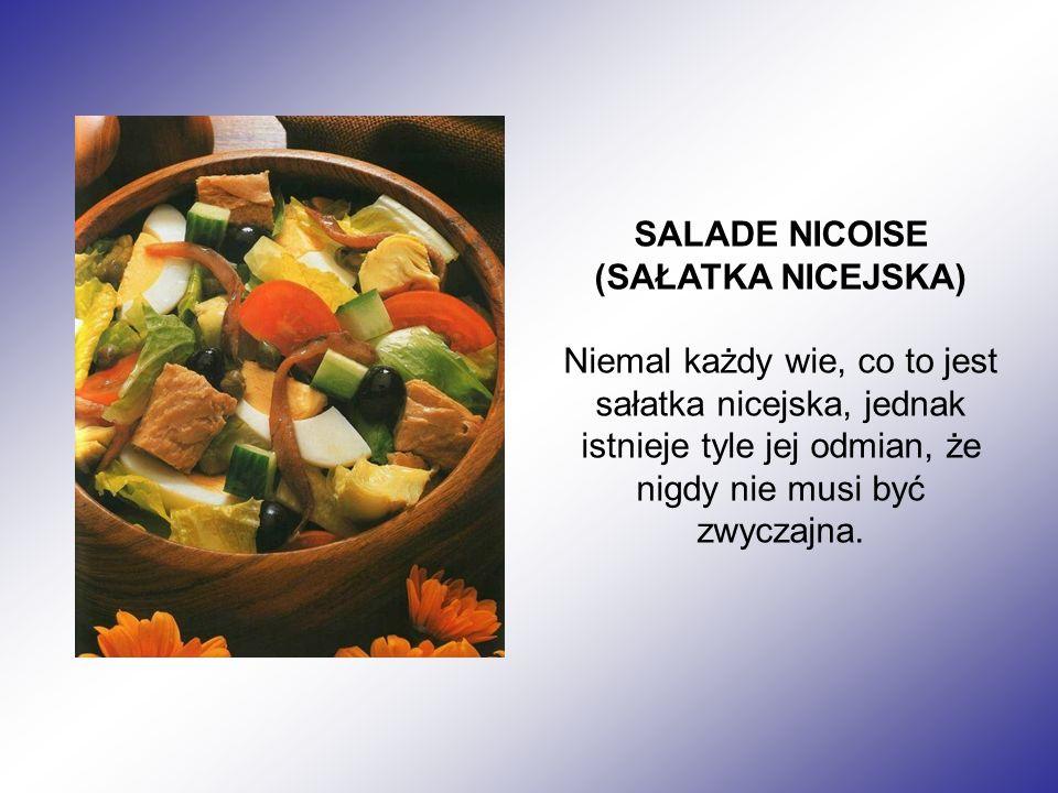 SALADE NICOISE (SAŁATKA NICEJSKA) Niemal każdy wie, co to jest sałatka nicejska, jednak istnieje tyle jej odmian, że nigdy nie musi być zwyczajna.