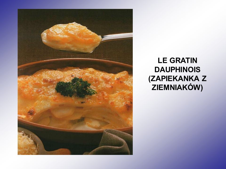 LE GRATIN DAUPHINOIS (ZAPIEKANKA Z ZIEMNIAKÓW)