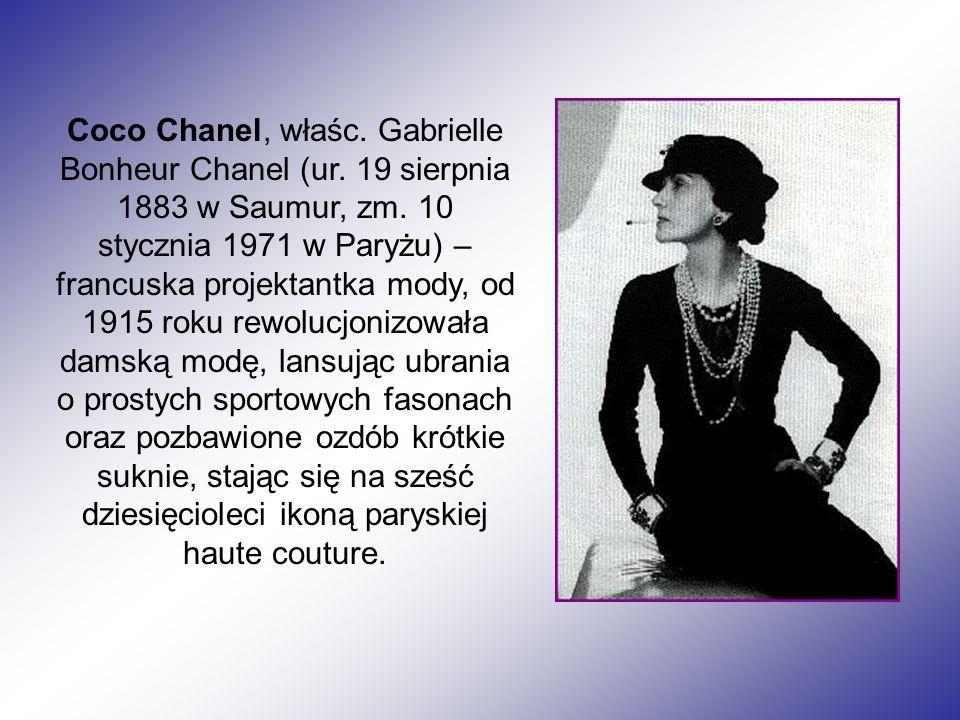 Coco Chanel, właśc. Gabrielle Bonheur Chanel (ur.