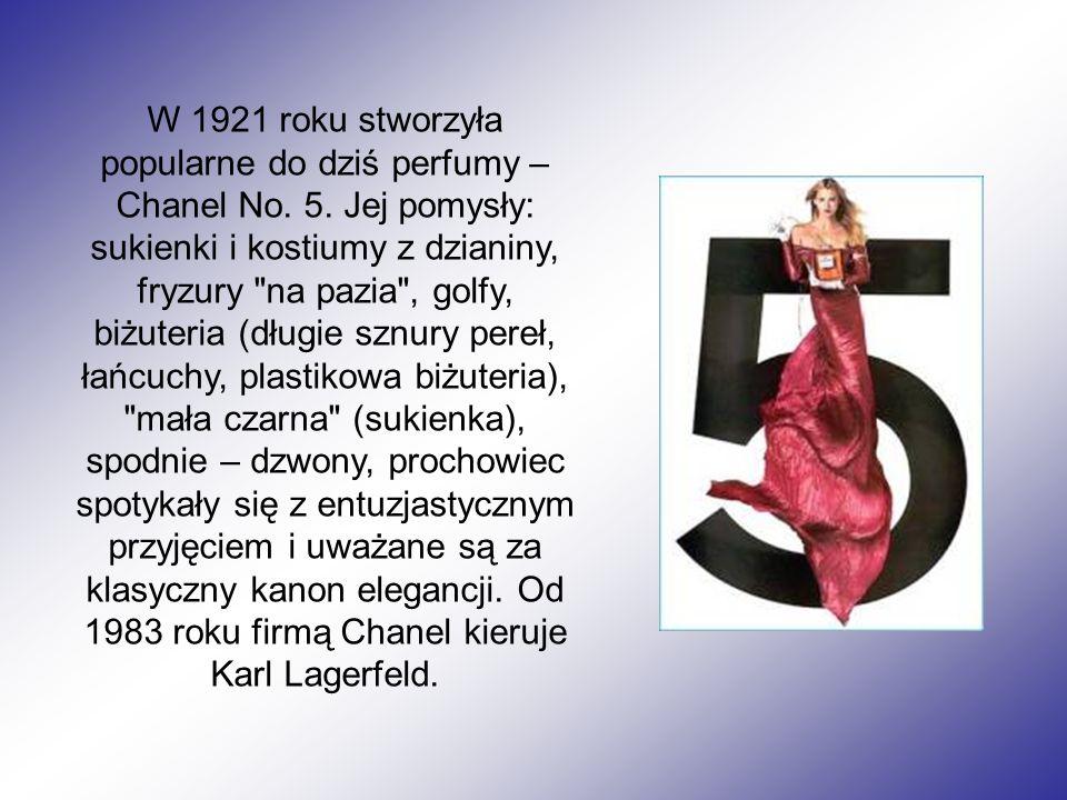 W 1921 roku stworzyła popularne do dziś perfumy – Chanel No.