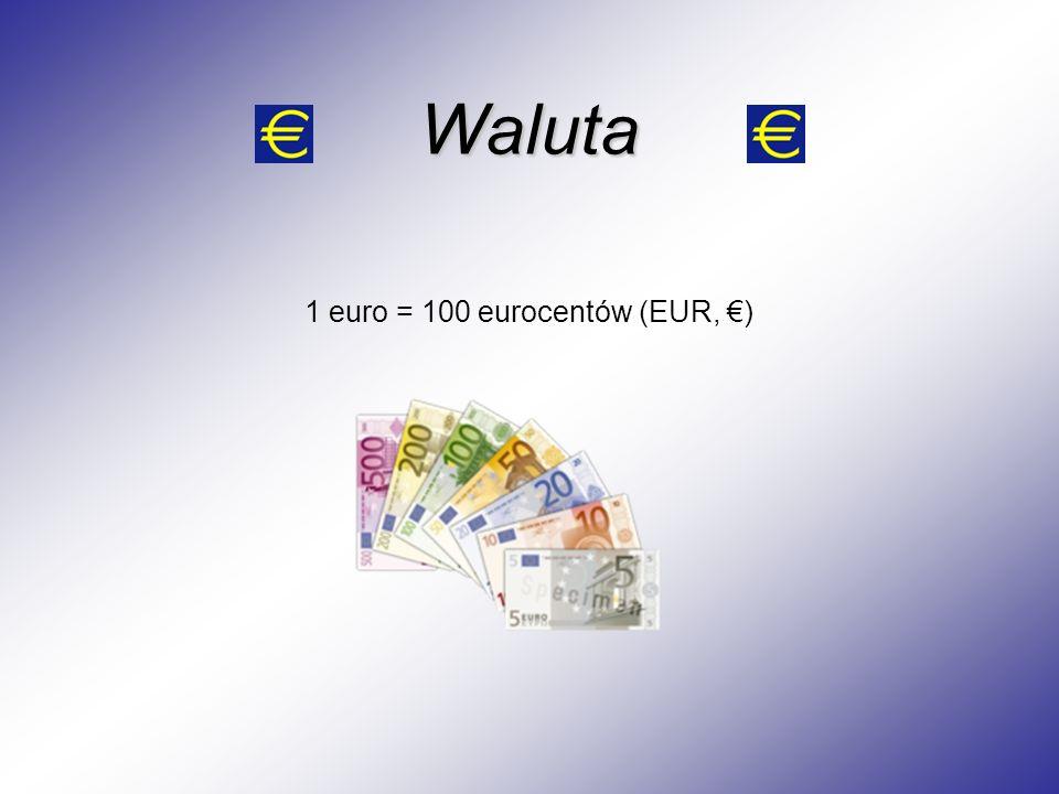 Waluta 1 euro = 100 eurocentów (EUR, €)