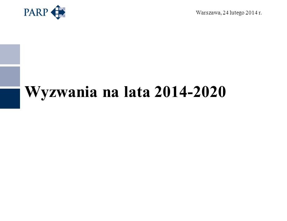 Warszawa, 24 lutego 2014 r. Wyzwania na lata 2014-2020