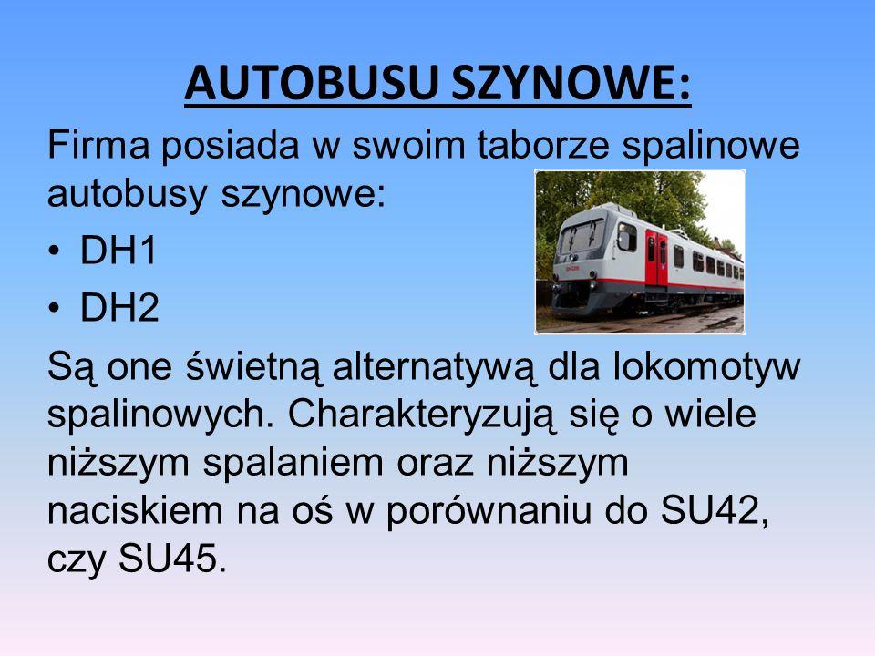 AUTOBUSU SZYNOWE: Firma posiada w swoim taborze spalinowe autobusy szynowe: DH1 DH2 Są one świetną alternatywą dla lokomotyw spalinowych. Charakteryzu