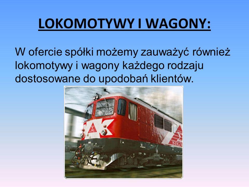 LOKOMOTYWY I WAGONY: W ofercie spółki możemy zauważyć również lokomotywy i wagony każdego rodzaju dostosowane do upodobań klientów.