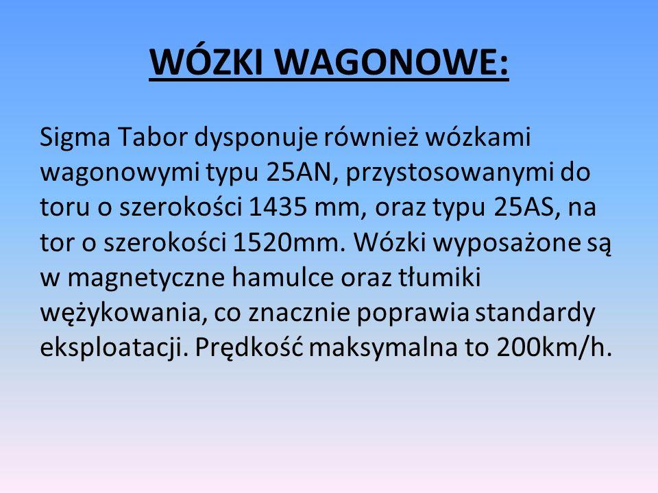WÓZKI WAGONOWE: Sigma Tabor dysponuje również wózkami wagonowymi typu 25AN, przystosowanymi do toru o szerokości 1435 mm, oraz typu 25AS, na tor o szerokości 1520mm.