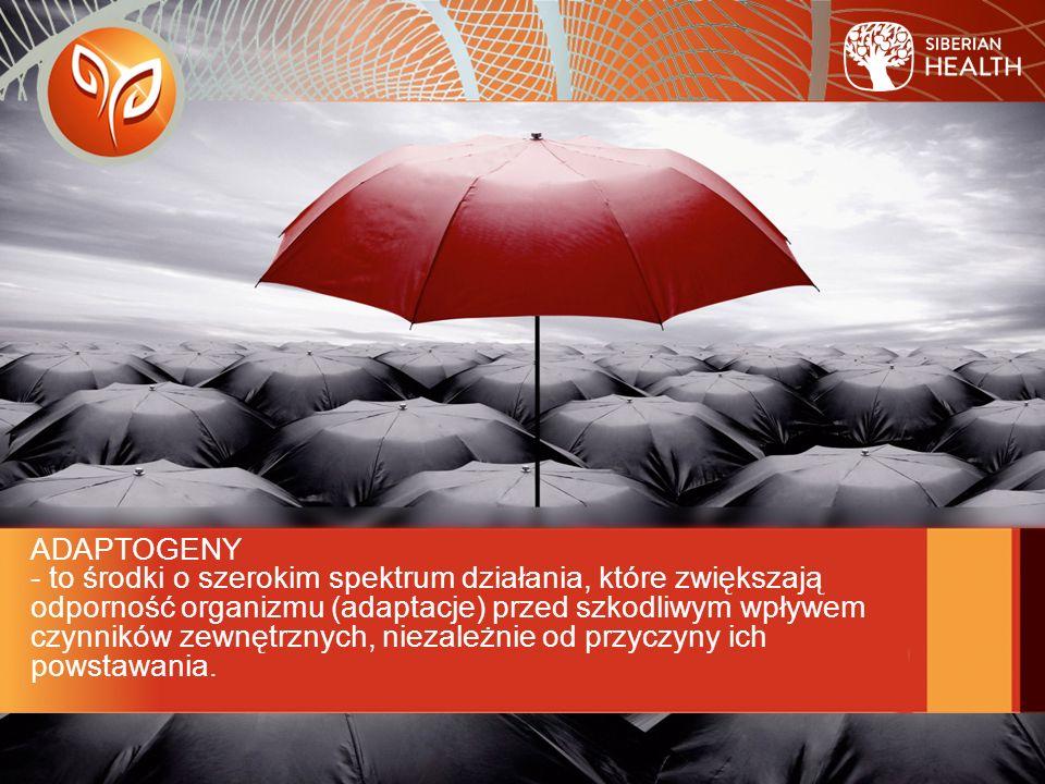 ADAPTOGENY - to środki o szerokim spektrum działania, które zwiększają odporność organizmu (adaptacje) przed szkodliwym wpływem czynników zewnętrznych, niezależnie od przyczyny ich powstawania.