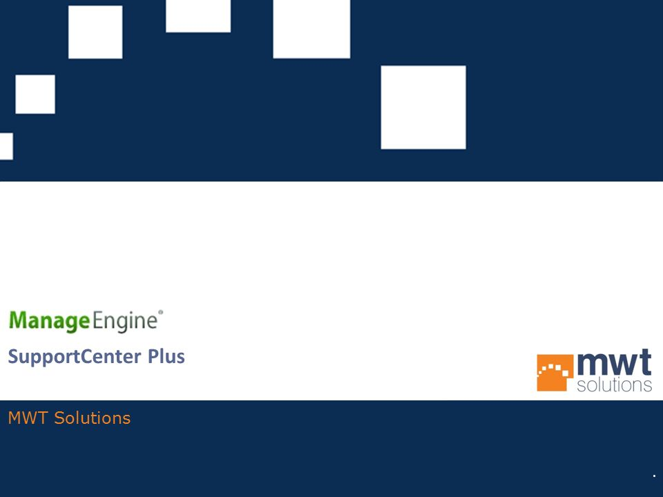 SupportCenter Plus MWT Solutions.